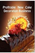Profitable New Cake Decoration Business
