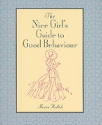 The Nice Girl's Guide to Good Behaviour