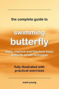 The Complete Guide to Swimming Butterfly