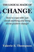 The Logical Magic of Change