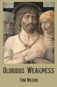 Glorious Weakness