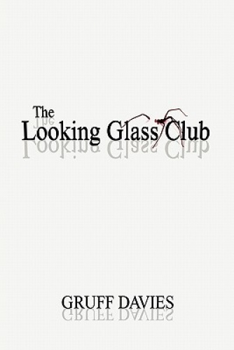 The Looking Glass Club by Gruff Davies.