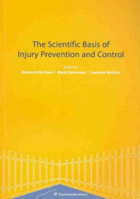 The Scientific Basis of Injury Prevention and Control