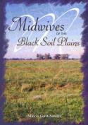 Midwives of the Black Soil