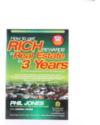 How to Get Rich Rewards in Real Estate in 3 Years