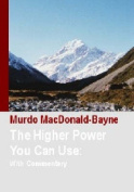 The Higher Power You Can Use: With Commentary