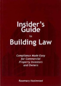 Insider's Guide to Building Law