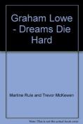 Graham Lowe - Dreams Die Hard