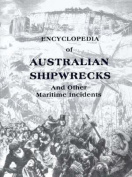 The Encyclopedia of Australian Shipwrecks and Other Maritime Incidents