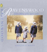 Ravenswood: Educating Girls 1901-2001