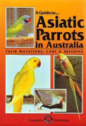 A Guide to Asiatic Parrots in Australia