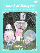 Touch of Bouquet: A Craft Book