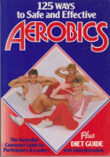 125 Ways to Safe and Effective Aerobics