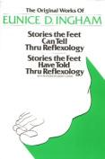 Stories the Feet Can Tell Through Reflexology and Stories the Feet Have Told Through Reflexology