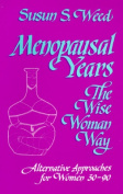 Menopausal Years the Wise Woman Way