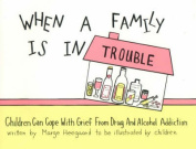 When a Family is in Trouble