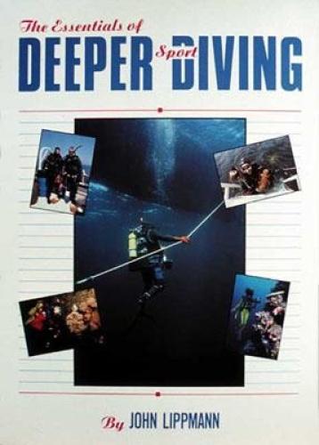 Essentials of Deeper Sport Diving by John Lippmann.
