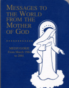 Messages to the World from the Mother of God