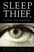 Sleep Thief, Restless Legs Syndrome