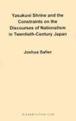Yasukuni Shrine and the Constraints on the Discourses of Nationalism in Twentieth-century Japan