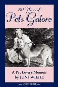 80 Years of Pets Galore - A Pet Lover's Memoir [Large Print]
