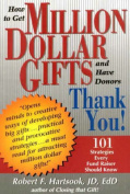 How to Get Million Dollar Gifts and Have Donors Thank You!