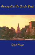 Annapolis the Guidebook
