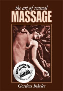 The Art of Sensual Massage [With DVD]