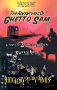 The Adventures of Ghetto Sam and the Glory of My Demise