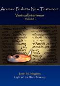 Aramaic Peshitta New Testament Vertical Interlinear Volume I