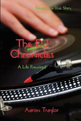 The DJ Chronicles - A Life Remixed