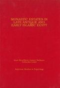 Monastic Estates in Late Antique and Early Islamic Egypt