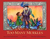 Illumination Arts 978-0-9701907-7-2 Too Many Murkles