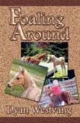 Foaling Around