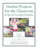 Garden Projects for the Classroom & Special Learning Programs