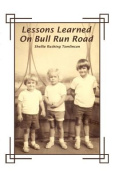 Lessons Learned on Bull Run Road