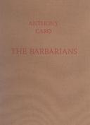 Anthony Caro: The Barbarians