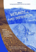 Wetlands of Mass Destruction