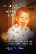Bright Wild Stone