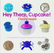 Hey There, Cupcake!