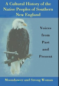 A Cultural History of the Native Peoples of Southern New England