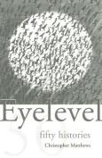 Eyelevel: Fifty Histories