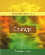 Courage (Buddhism for You S.)