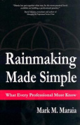 Rainmaking Made Simple What Every Professional Must Know