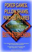 POKER GAMES, PILLOW SHAMS, and PARCHED PRAIRIES