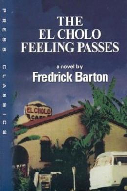 The El Cholo Feeling Passes (Press Classics)