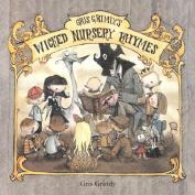 Gris Grimley's Wicked Nursery Rhymes