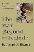 The War Beyond My Foxhole