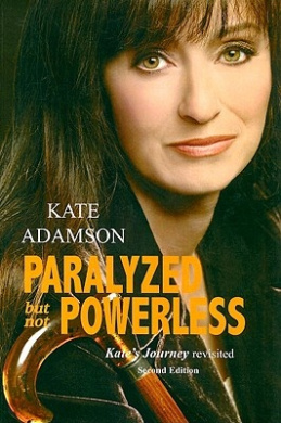 Paralyzed But Not Powerless: Kate's Journey Revisited