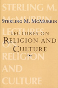 The Sterling M. McMurrin Lectures on Religion
